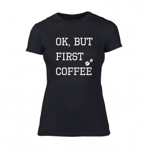 Γυναικεία Μπλούζα OK, But First Coffee μαύρο